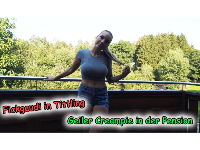 Fickgaudi in Tittling - Geiler Creampie in der Pension