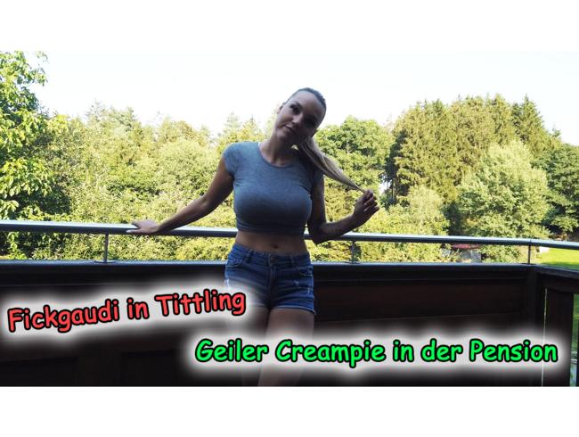 Fickgaudi in Tittling - Geiler Creampie in der Pension